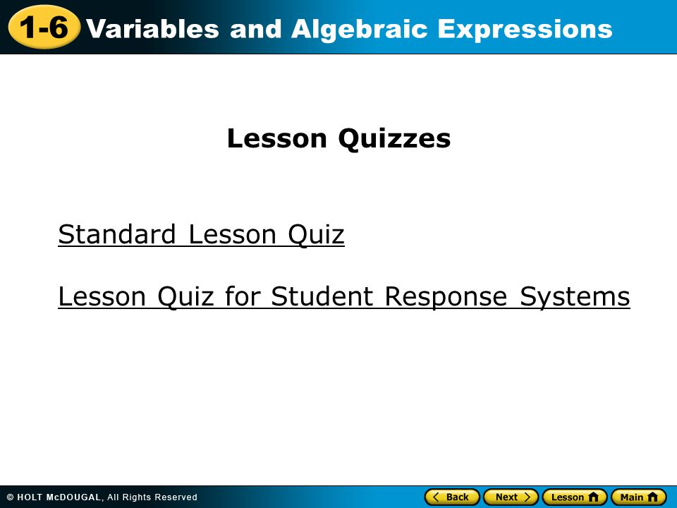 1-6 Variables and Algebraic Expressions Standard Lesson Quiz Lesson Quizzes Lesson Quiz for Student Response Systems
