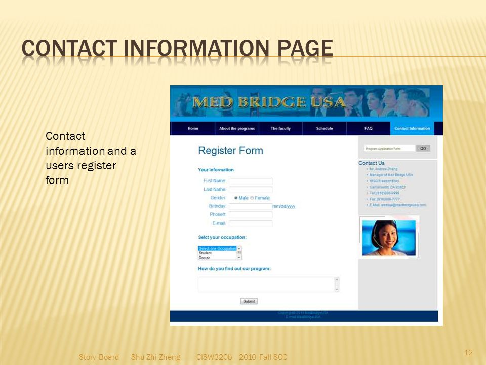 Contact information and a users register form 12 Story Board Shu Zhi Zheng CISW320b 2010 Fall SCC