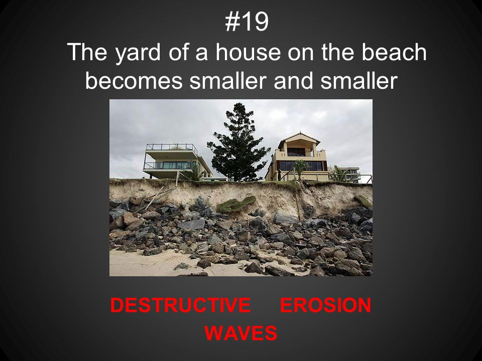 DESTRUCTIVE EROSION WAVES #19 The yard of a house on the beach becomes smaller and smaller