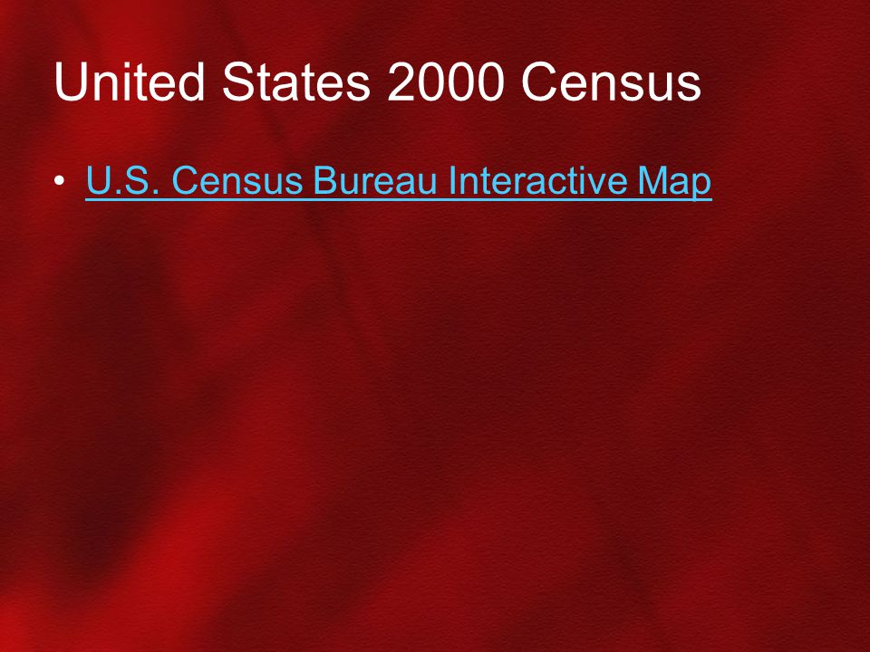 United States 2000 Census U.S. Census Bureau Interactive Map