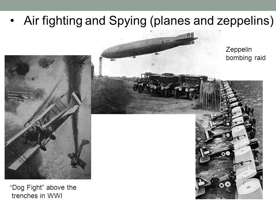 Air fighting and Spying (planes and zeppelins) Zeppelin bombing raid Dog Fight above the trenches in WWI