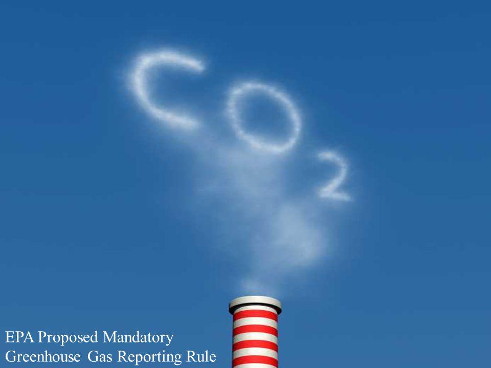 EPA Proposed Mandatory Greenhouse Gas Reporting Rule