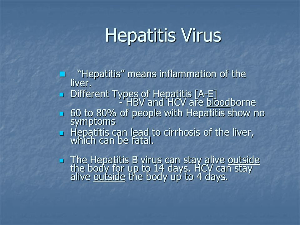 Hepatitis Virus Hepatitis means inflammation of the liver.