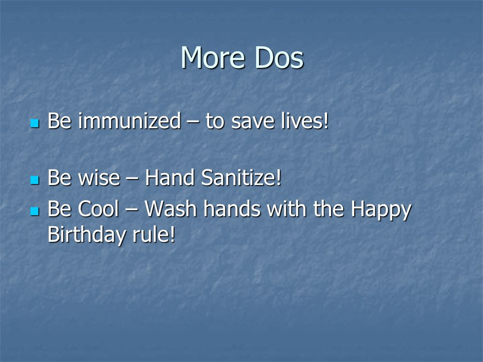 More Dos Be immunized – to save lives. Be immunized – to save lives.