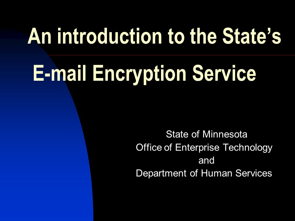 New policy and tool for e- mail and protected information.