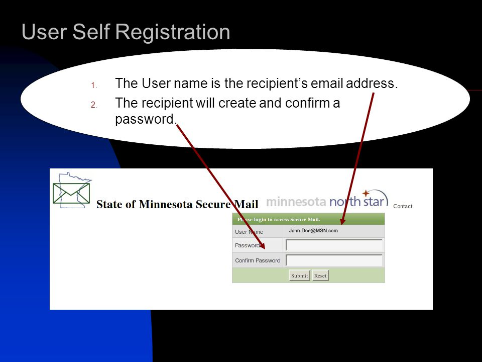 User Self Registration The recipient must answer four questions to assist when password reset is necessary.