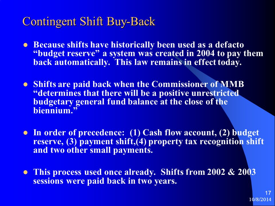 10/8/2014 16 Shift Accounting Aid Payment Shift (73%, 70% & 90%) (60% in FY12 & later) Shift Savings Budget Balance & the Shifts (Dollars in 000s, Relative to Feb 11 Fcst) ($1,382,368) * $1,382,368 FY 2010-11FY 2012-13 ($1,897,382) $1,316,124 Property Tax Recog Shift ($515,014) ($66,244) *Aid shift numbers include tax credits.
