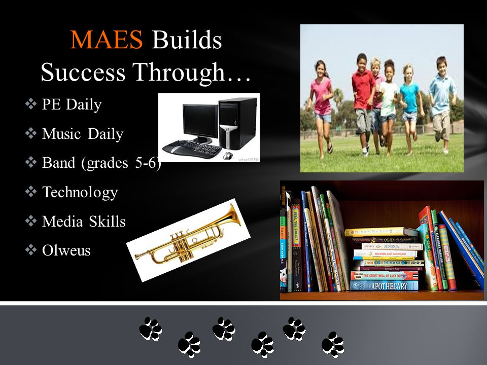  PE Daily  Music Daily  Band (grades 5-6)  Technology  Media Skills  Olweus MAES Builds Success Through…