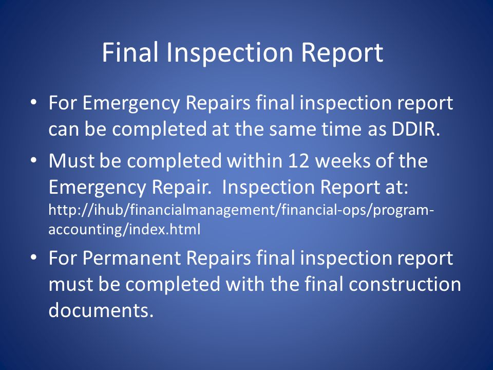 Final Inspection Report For Emergency Repairs final inspection report can be completed at the same time as DDIR.