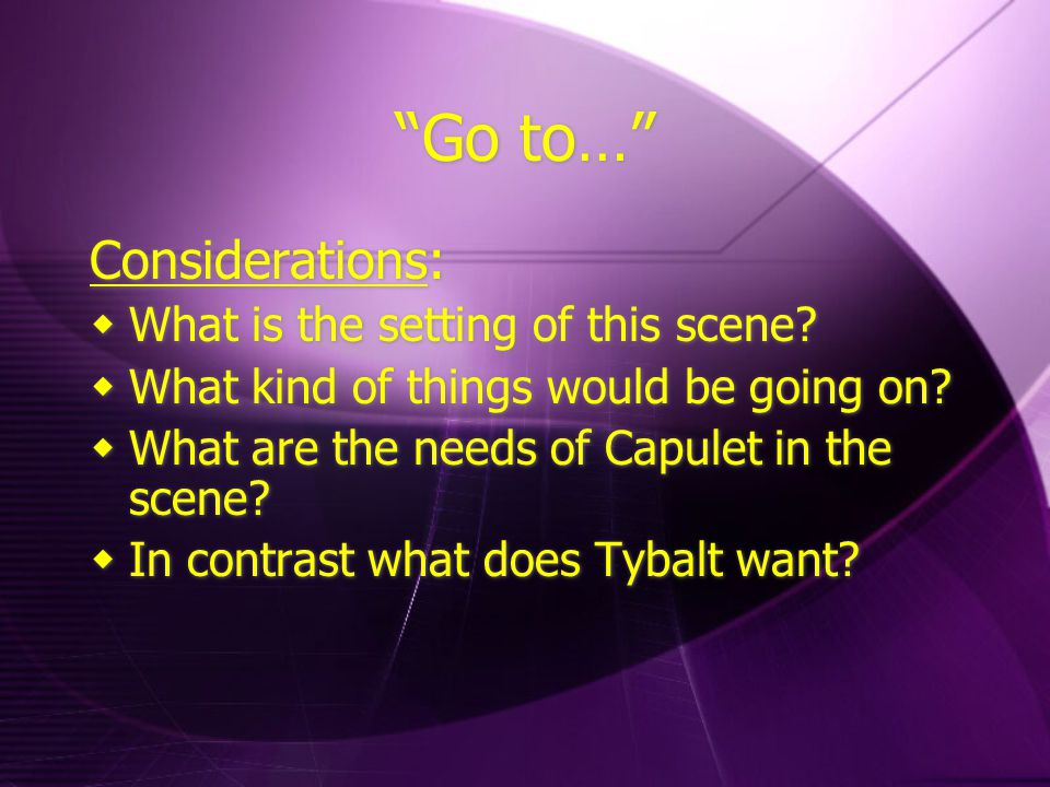 Go to… Considerations:  What is the setting of this scene.