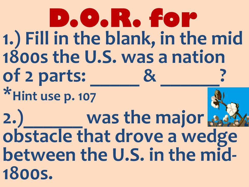 D.O.R. for 1.) Fill in the blank, in the mid 1800s the U.S.