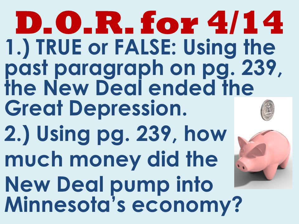 D.O.R. for 4/14 1.) TRUE or FALSE: Using the past paragraph on pg.