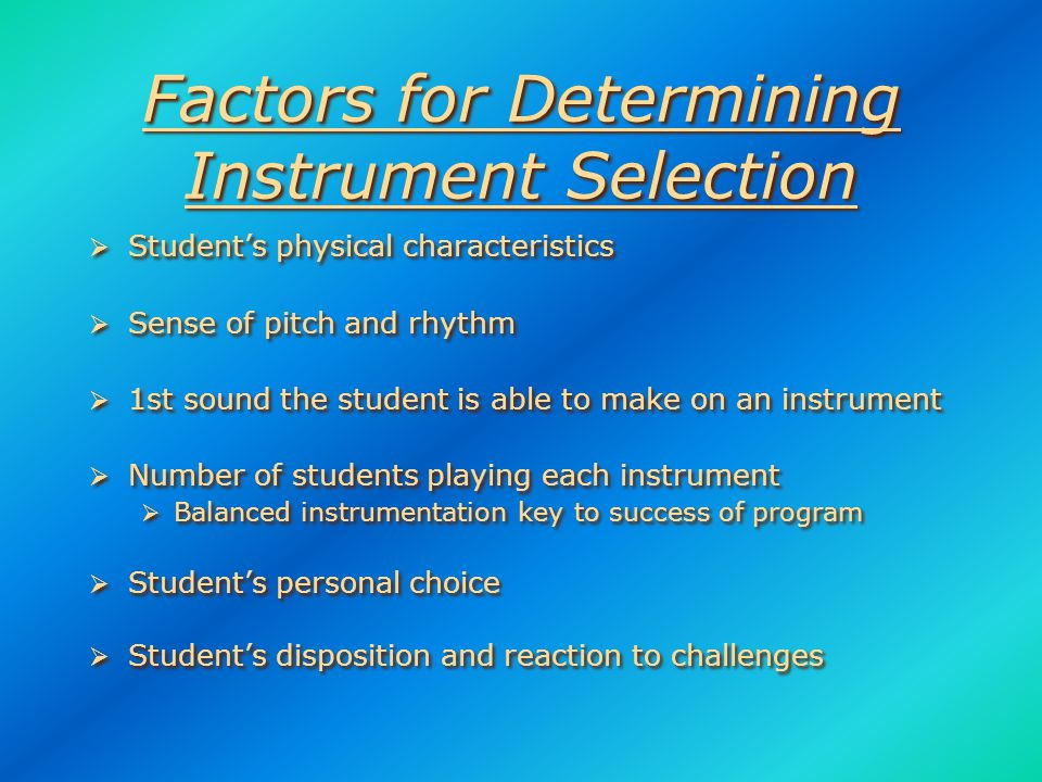 How will my child select the proper instrument? How will my child select the proper instrument?