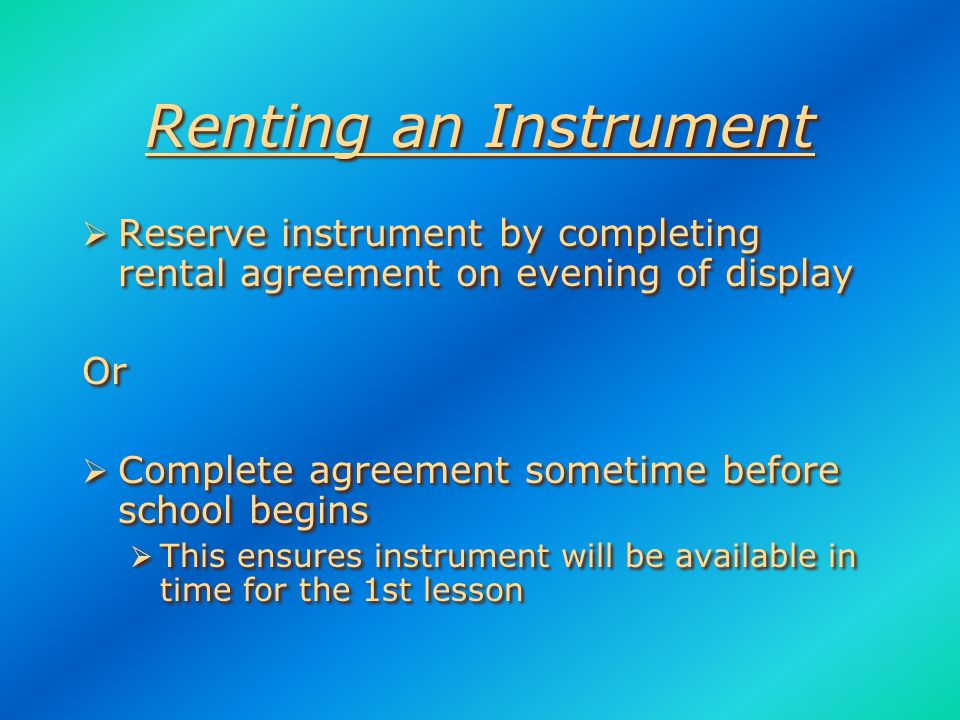 3 Options for Obtaining an Instrument  Renting  You already own an instrument  School-Owned  Renting  You already own an instrument  School-Owned