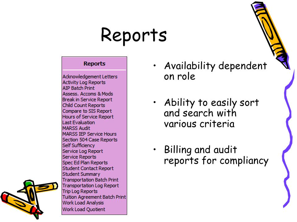 Reports Availability dependent on role Ability to easily sort and search with various criteria Billing and audit reports for compliancy