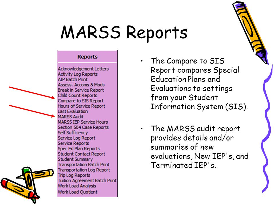 MARSS Reports  The Compare to SIS Report compares Special Education Plans and Evaluations to settings from your Student Information System (SIS).