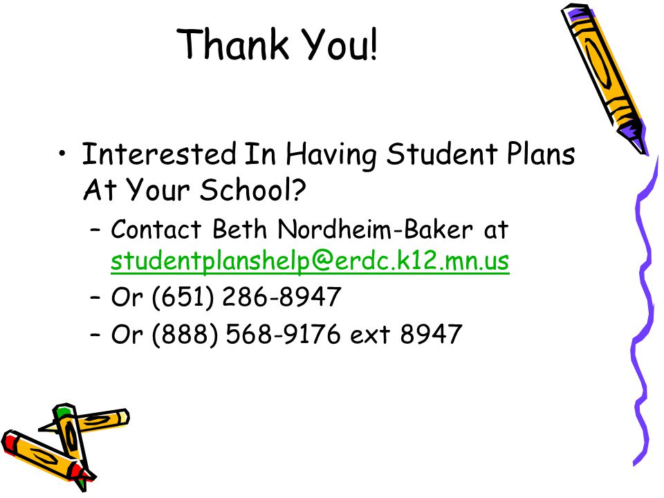 Thank You. Interested In Having Student Plans At Your School.