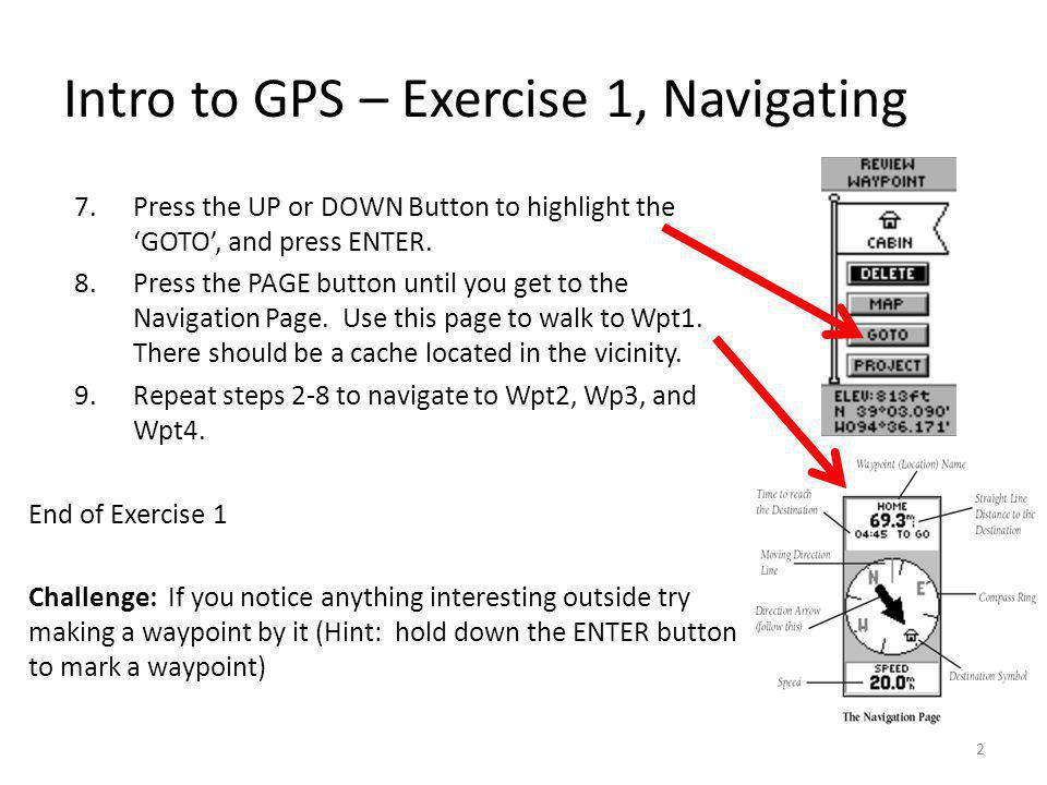 Intro to GPS – Exercise 1, Navigating 7.Press the UP or DOWN Button to highlight the 'GOTO', and press ENTER.