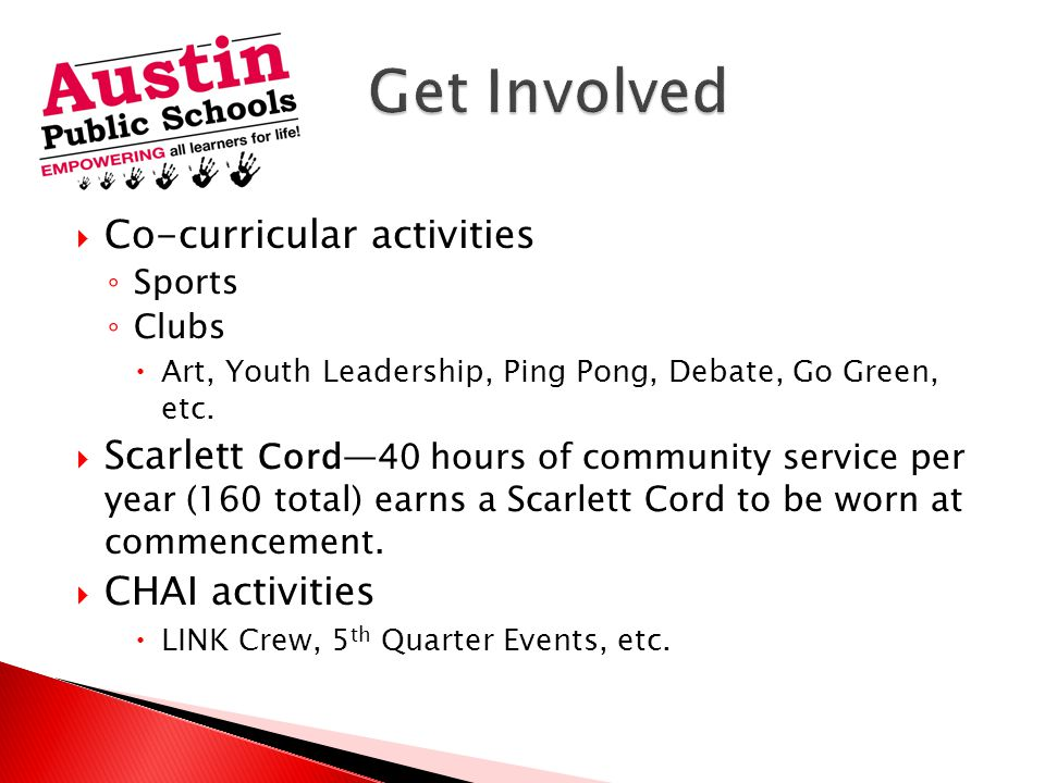  Co-curricular activities ◦ Sports ◦ Clubs  Art, Youth Leadership, Ping Pong, Debate, Go Green, etc.