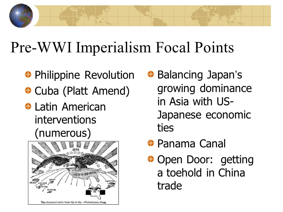 """McKinley, T. Roosevelt & Taft McKinley: Open Door Policy, S-A War Roosevelt: Panama Canal, Roosevelt Corollary to Monroe Doctrine, """"Walk Softly and Ca"""