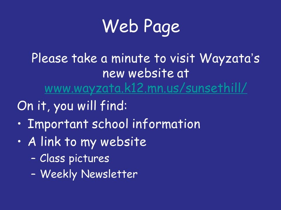 Web Page Please take a minute to visit Wayzata's new website at www.wayzata.k12.mn.us/sunsethill/ www.wayzata.k12.mn.us/sunsethill/ On it, you will fi