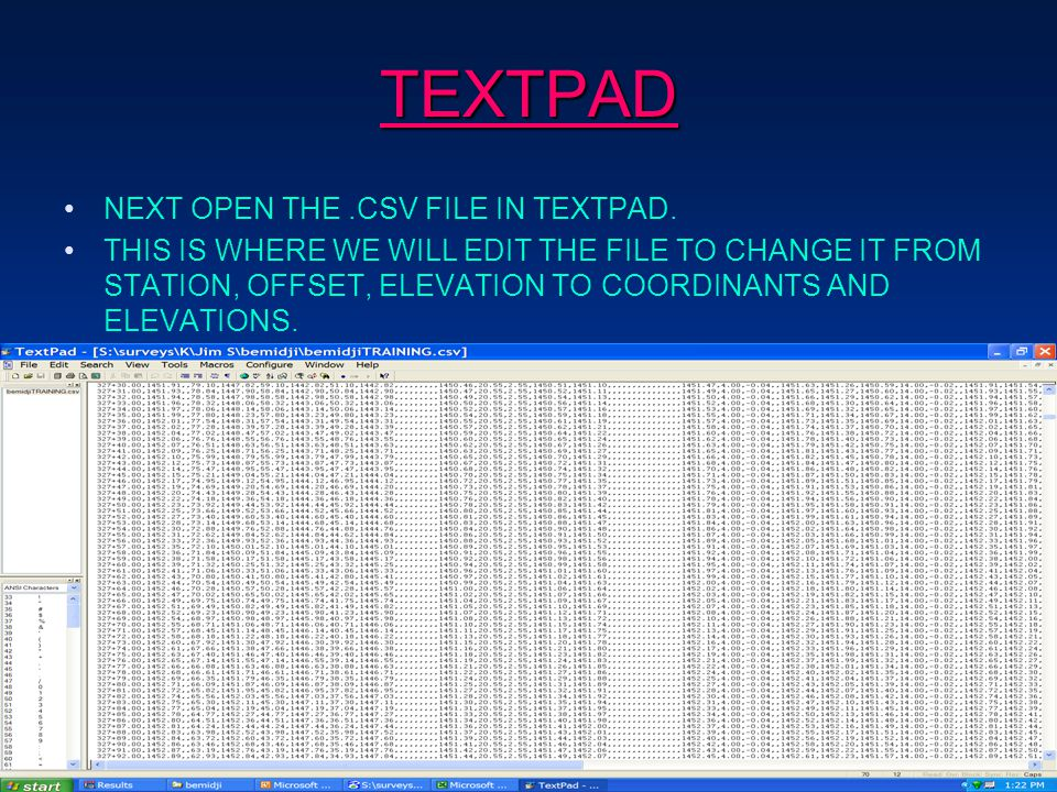 TEXTPAD NEXT OPEN THE.CSV FILE IN TEXTPAD.