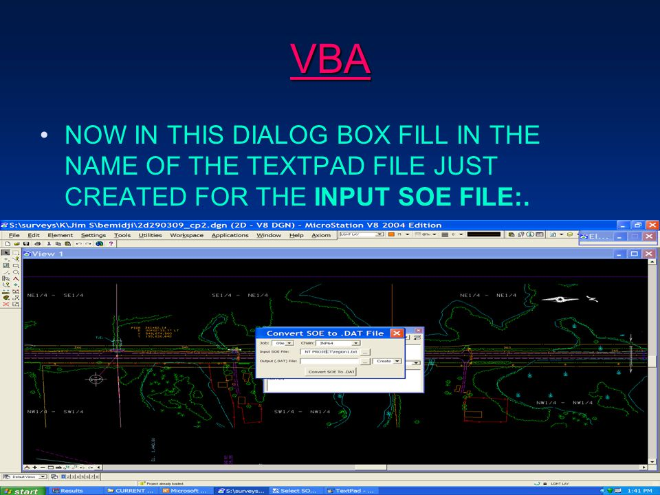 VBA NOW IN THIS DIALOG BOX FILL IN THE NAME OF THE TEXTPAD FILE JUST CREATED FOR THE INPUT SOE FILE:.