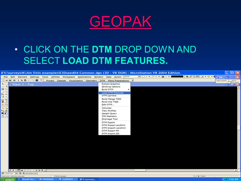 GEOPAK CLICK ON THE DTM DROP DOWN AND SELECT LOAD DTM FEATURES.