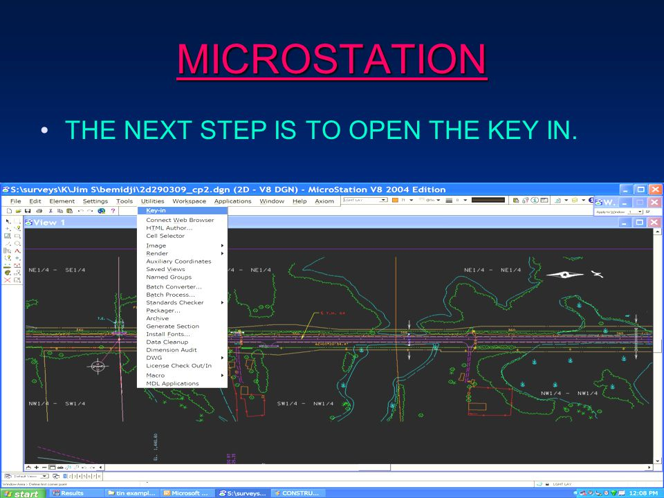 MICROSTATION THE NEXT STEP IS TO OPEN THE KEY IN.