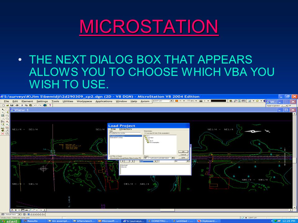 MICROSTATION THE NEXT DIALOG BOX THAT APPEARS ALLOWS YOU TO CHOOSE WHICH VBA YOU WISH TO USE.