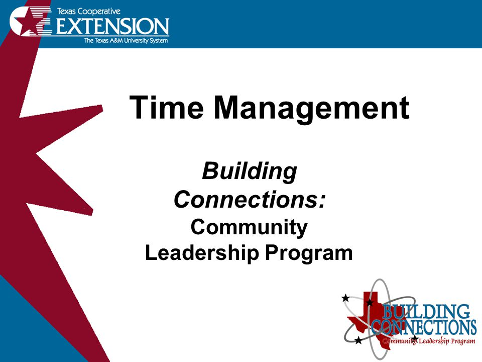 Time Management Building Connections: Community Leadership Program