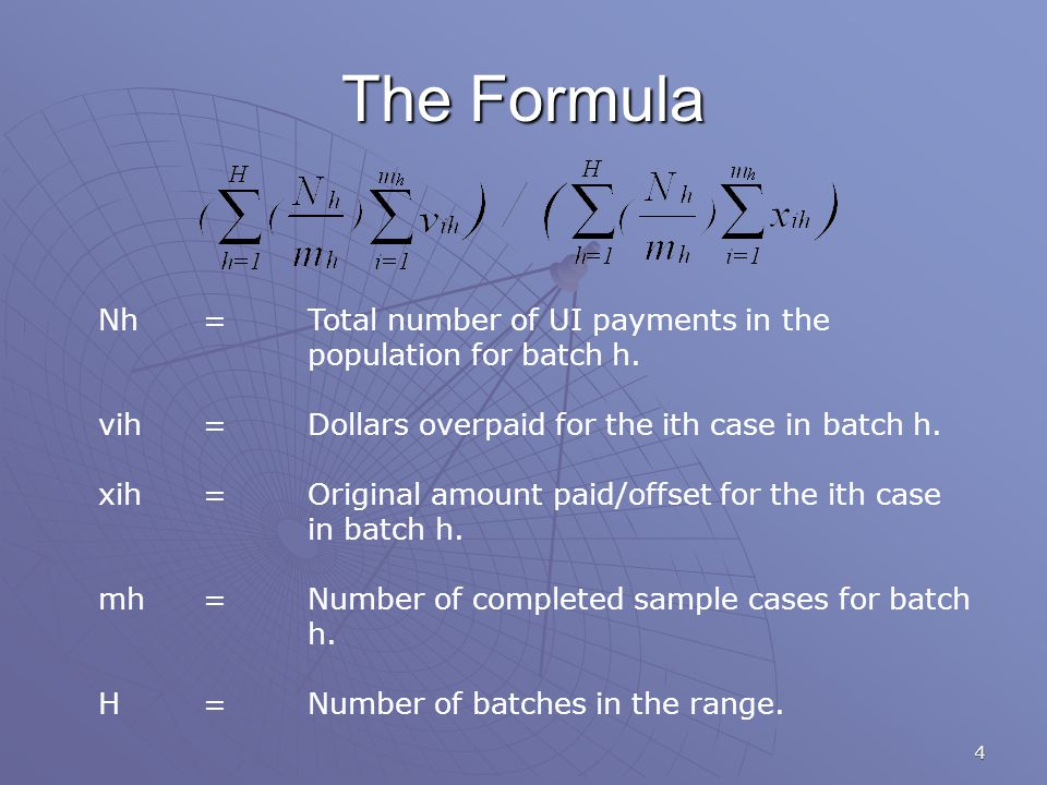 4 The Formula Nh=Total number of UI payments in the population for batch h.