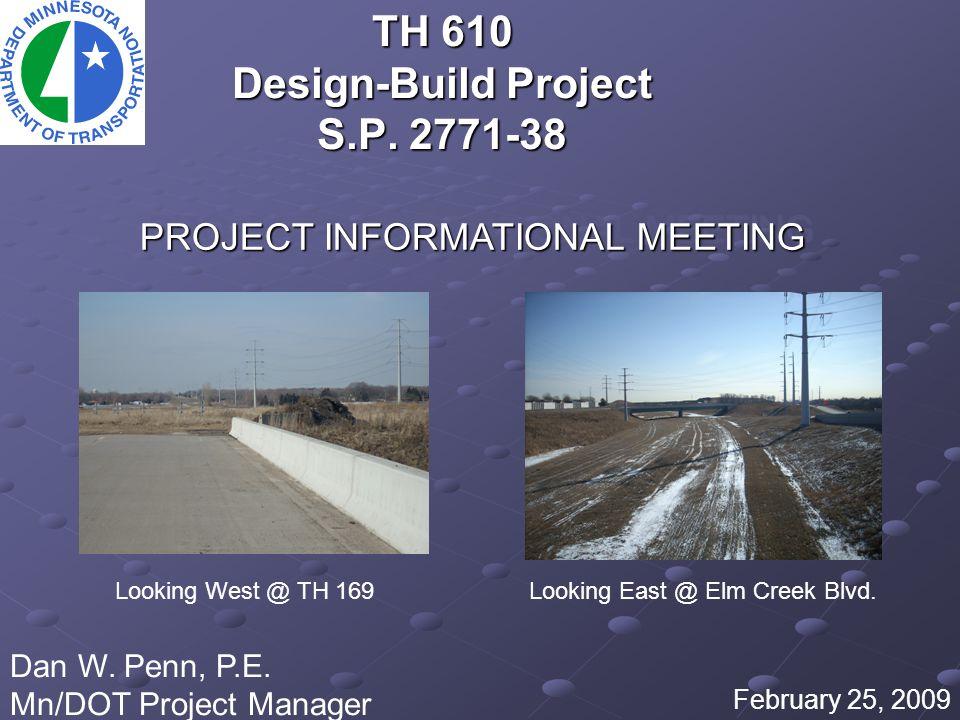 TH 610 Design-Build Project S.P. 2771-38 February 25, 2009 Dan W.