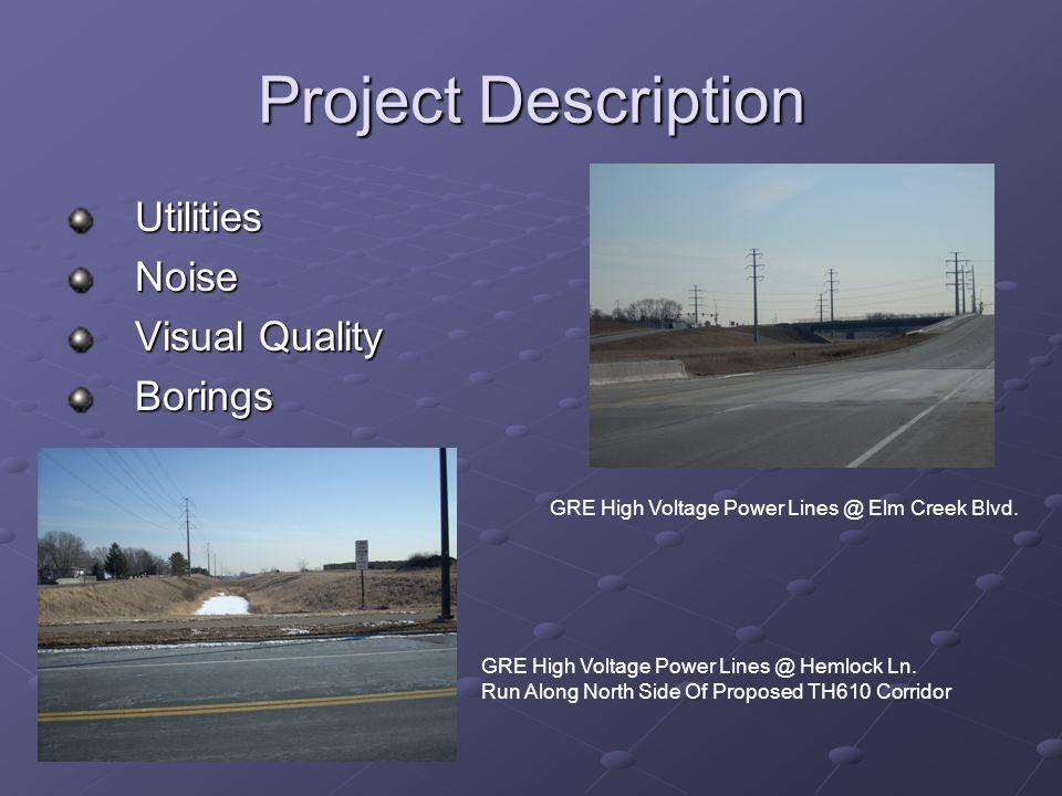 Project Description UtilitiesNoise Visual Quality Borings GRE High Voltage Power Lines @ Elm Creek Blvd.
