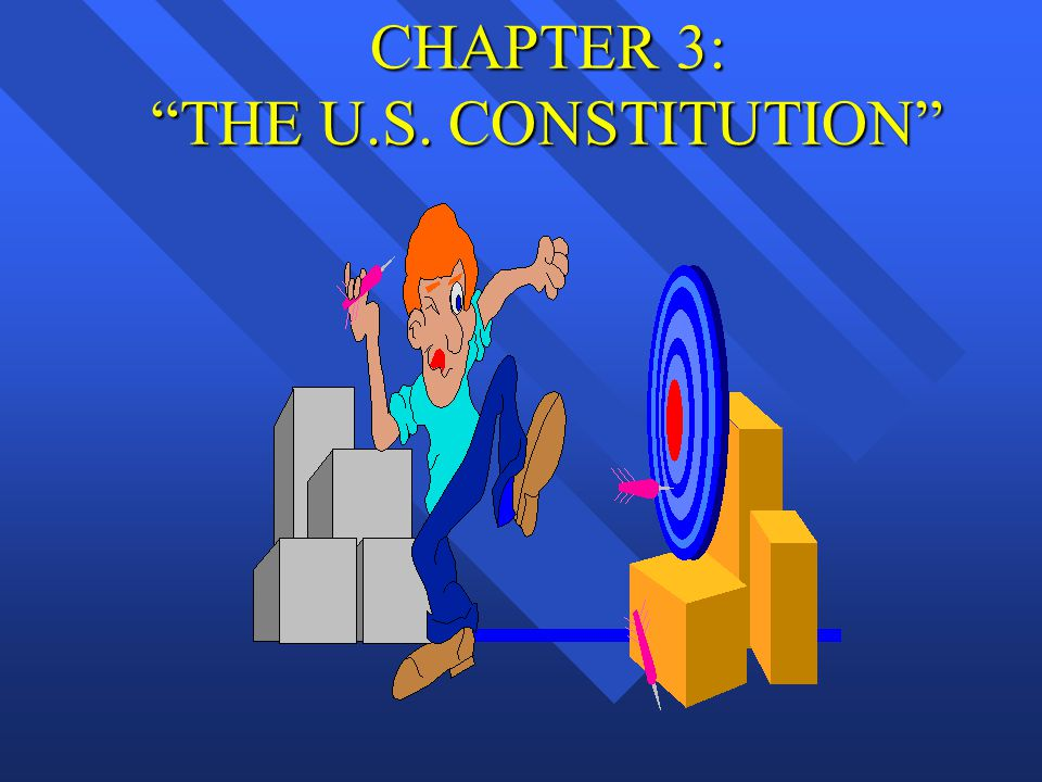 "CHAPTER 3: ""THE U.S. CONSTITUTION"""