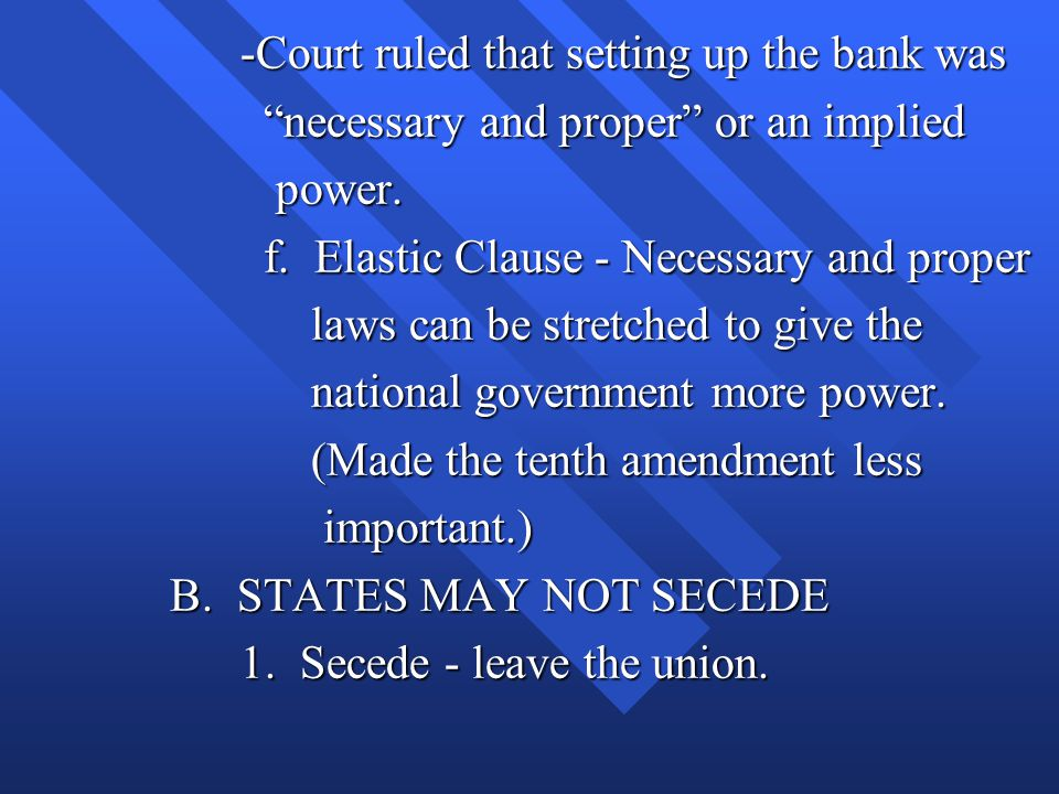 -Court ruled that setting up the bank was -Court ruled that setting up the bank was necessary and proper or an implied necessary and proper or an implied power.