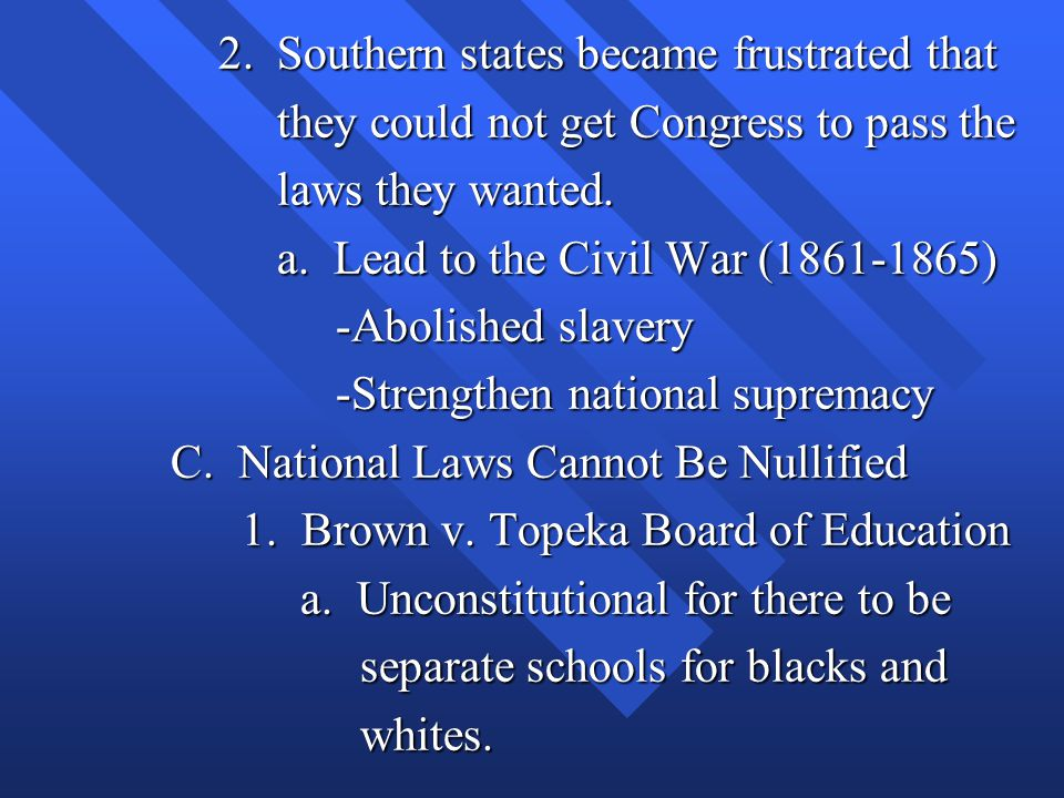 2.Southern states became frustrated that 2.