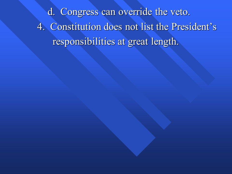 d.Congress can override the veto. d. Congress can override the veto.