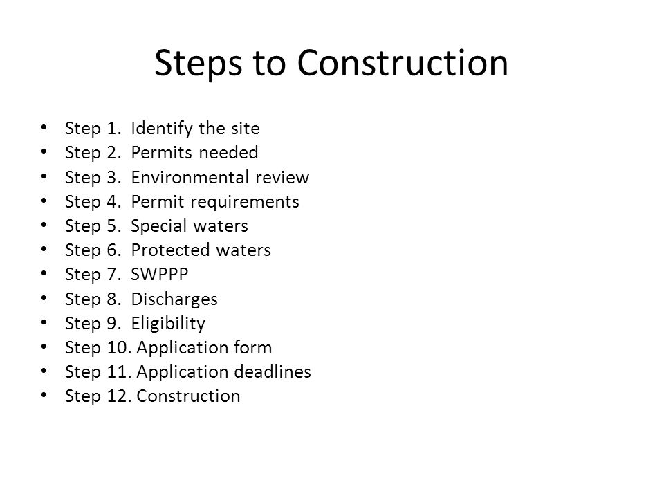 Steps to Construction Step 1. Identify the site Step 2.
