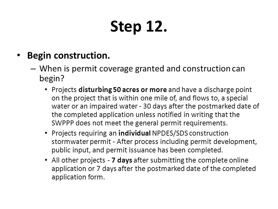 Step 12. Begin construction. – When is permit coverage granted and construction can begin.