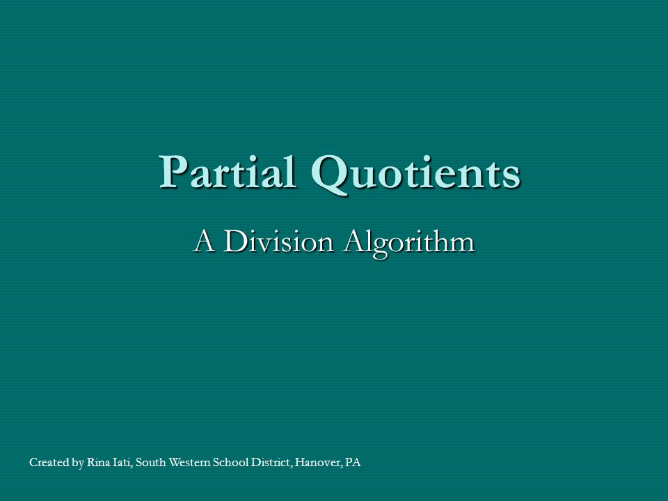 The Partial Quotients Algorithm uses a series of at least, but less than estimates of how many b's in a.