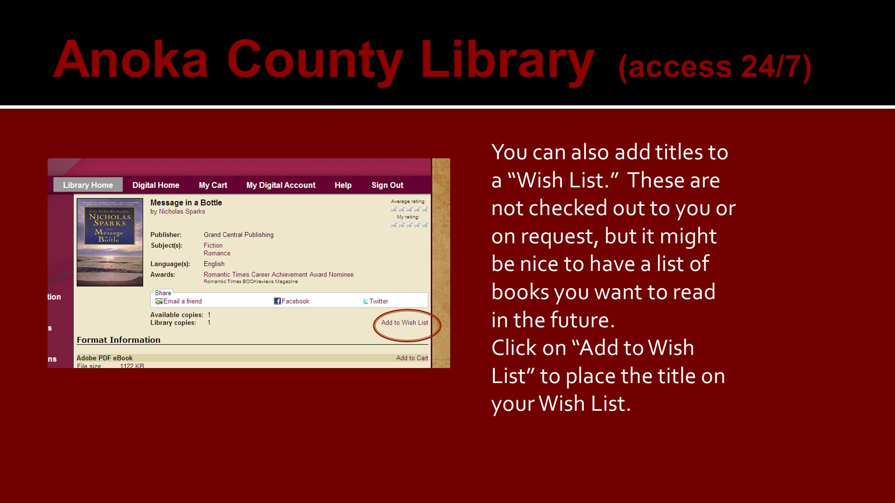 You can also add titles to a Wish List. These are not checked out to you or on request, but it might be nice to have a list of books you want to read in the future.