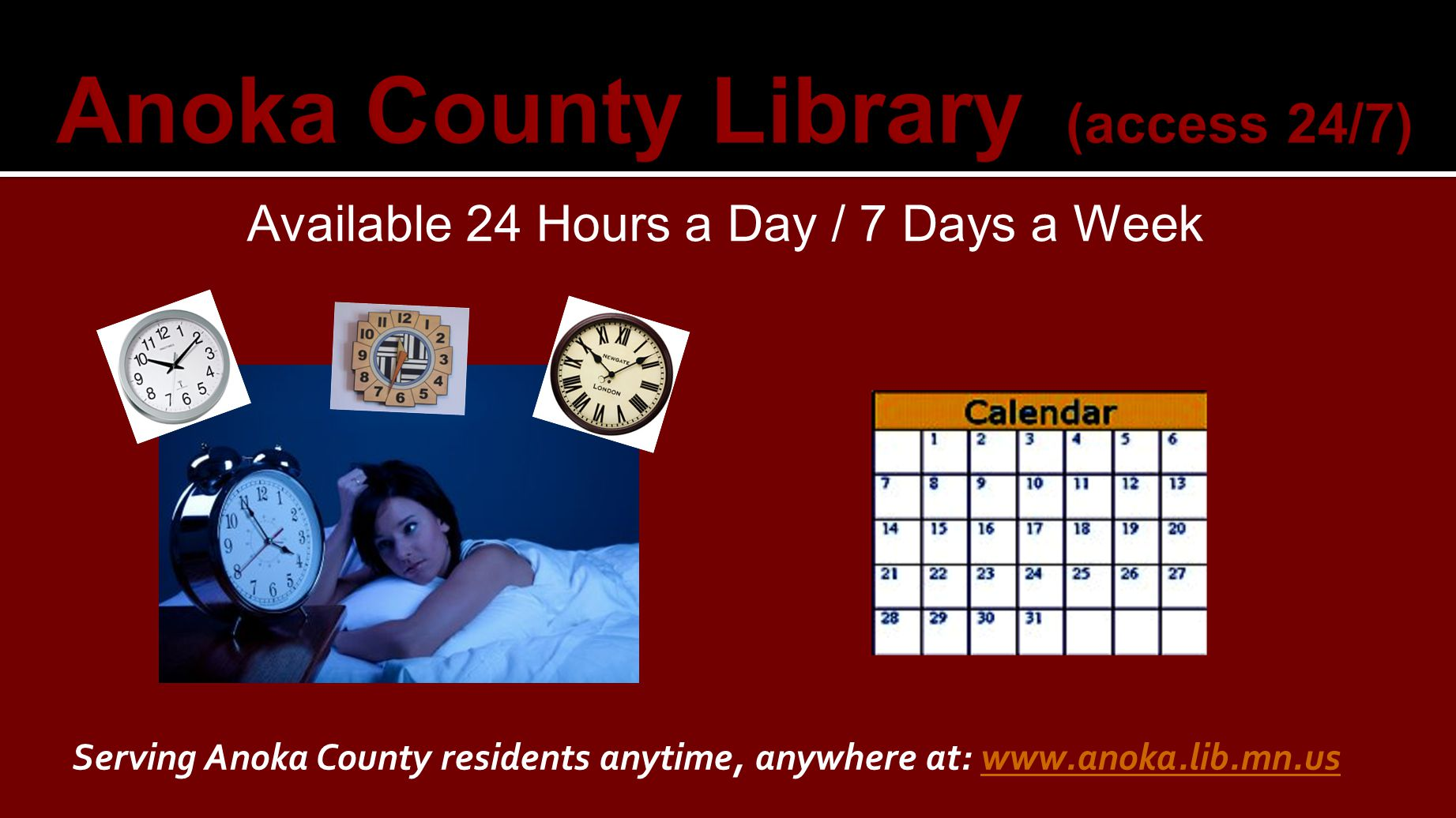 Available 24 Hours a Day / 7 Days a Week Serving Anoka County residents anytime, anywhere at: www.anoka.lib.mn.uswww.anoka.lib.mn.us