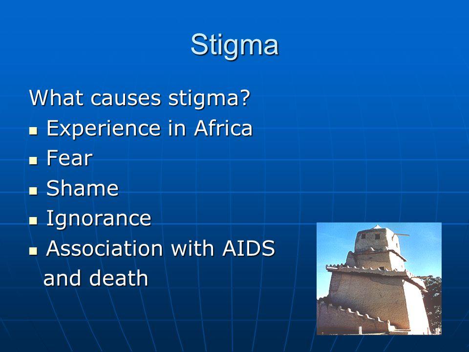 Stigma What causes stigma.