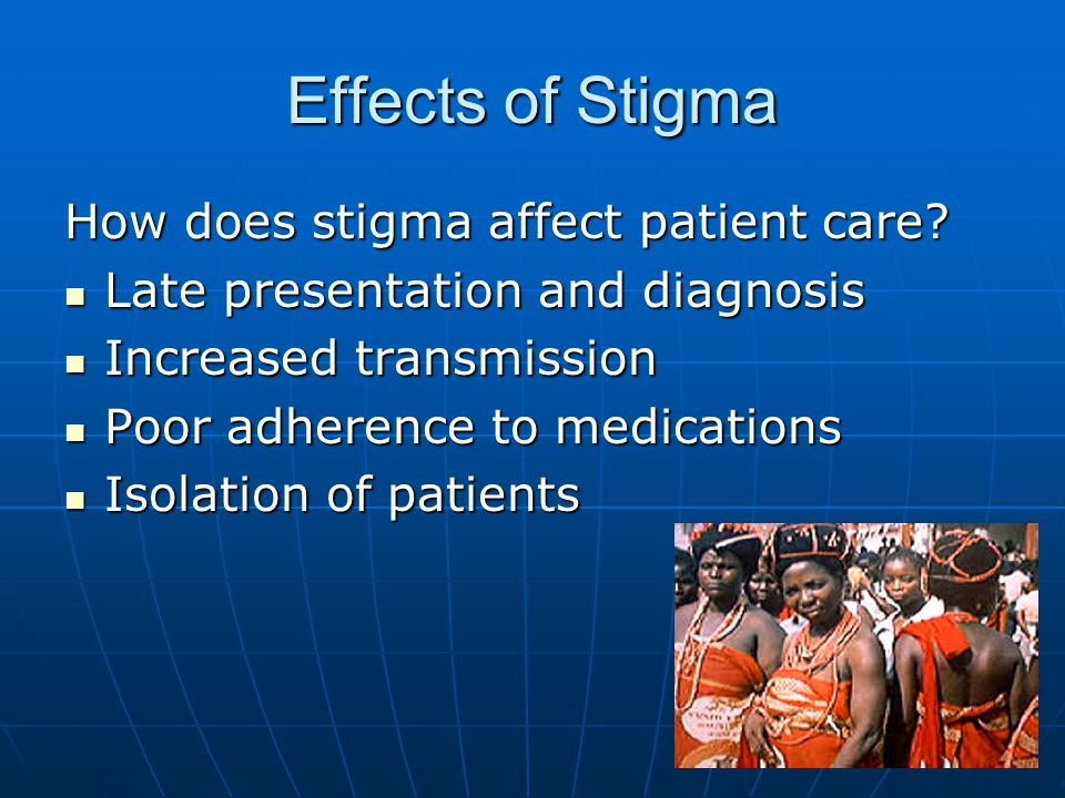 Effects of Stigma How does stigma affect patient care.