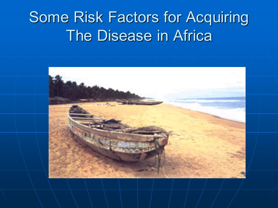 Some Risk Factors for Acquiring The Disease in Africa