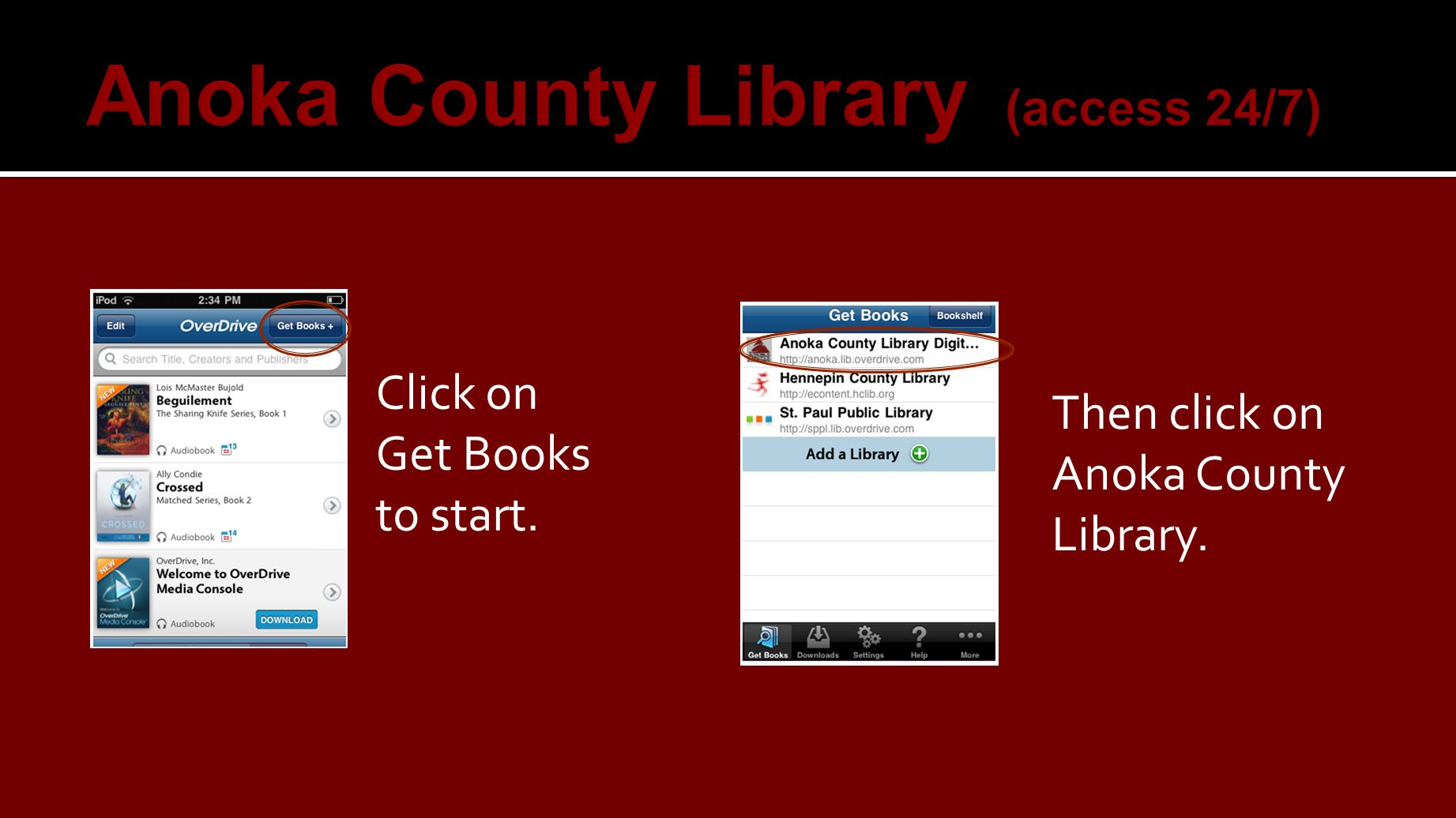 Click on Get Books to start. Then click on Anoka County Library.