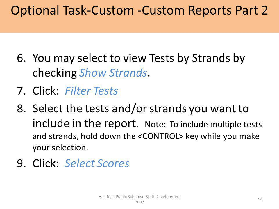 6.You may select to view Tests by Strands by checking Show Strands. 7.Click: Filter Tests 8.Select the tests and/or strands you want to include in the