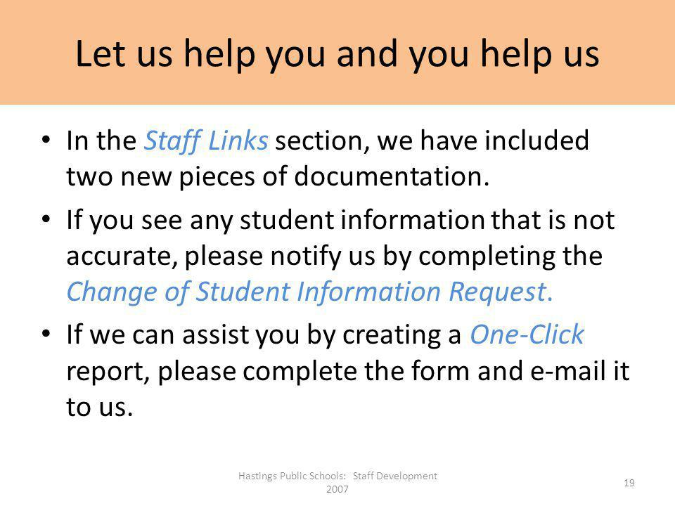 Let us help you and you help us In the Staff Links section, we have included two new pieces of documentation. If you see any student information that