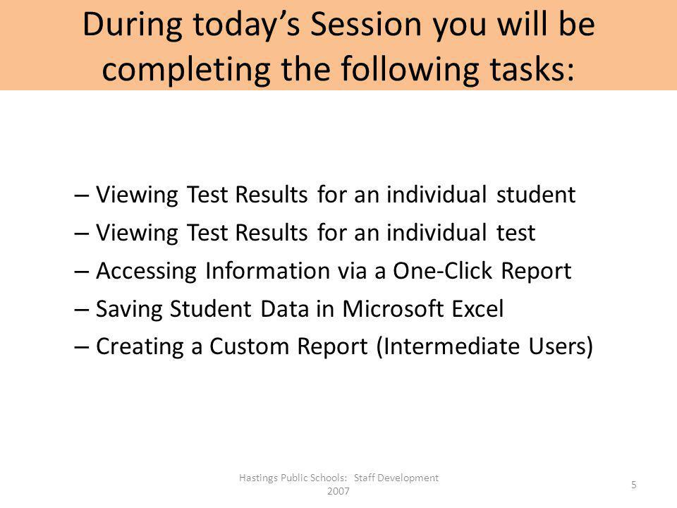 During today's Session you will be completing the following tasks: – Viewing Test Results for an individual student – Viewing Test Results for an indi